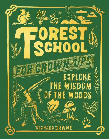 Forest School For Grown-Ups