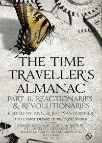 The Time Traveller's Almanac Part II - Reactionaries