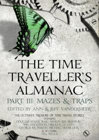 The Time Traveller's Almanac Part III - Mazes & Traps