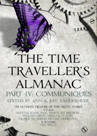 The Time Traveller's Almanac Part IV - Communiqués