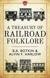 A Treasury of Railroad Folklore