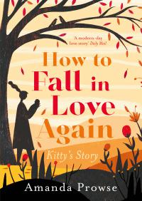 How to Fall in Love Again: Kitty's Story