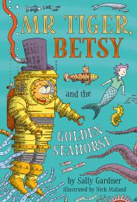 Mr Tiger, Betsy and the Golden Seahorse
